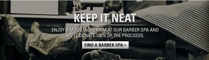 Enjoy a moustache trim at our barber spa and we'll donate 100% of the proceeds