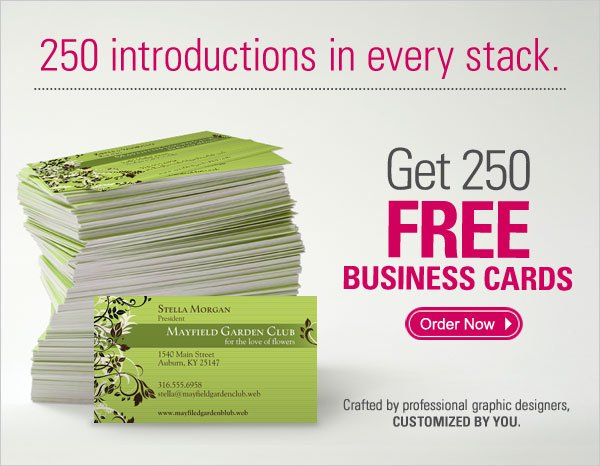 250 introductions in every stack. Get 250 FREE business cards. Order Now. Crafted by professional graphic designers. Customized by you.