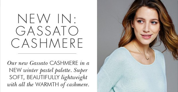 Download Images:  Shop our new Gassato cashmere with 25% off plus free shipping and free returns