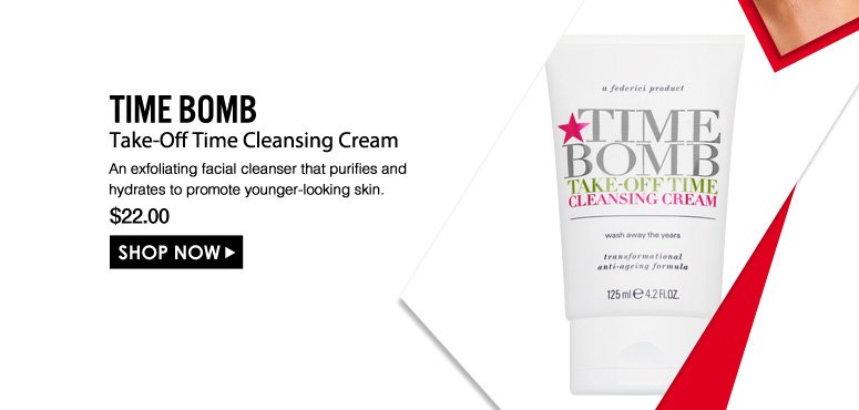 Time Bomb Take-Off Time Cleansing Cream An exfoliating facial cleanser that purifies and hydrates to promote younger-looking skin.  $22.00 Shop Now>>