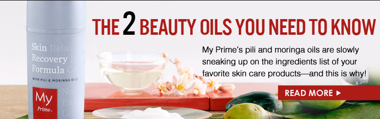 The 2 Beauty Oil You Need To Know My Prime's pili and moringa oils are slowly sneaking up on the ingredients list of your favorite skin care products—and this is why! Read More>>