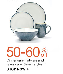50-60% off Dinnerware, flatware and glassware. Select styles. SHOP NOW
