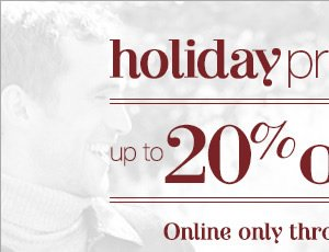 Holiday Preview Sale - Up to 20% off select styles* online only through Novenber 3