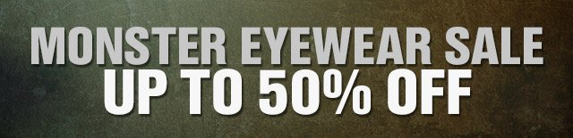 MONSTER EYEWEAR SALE