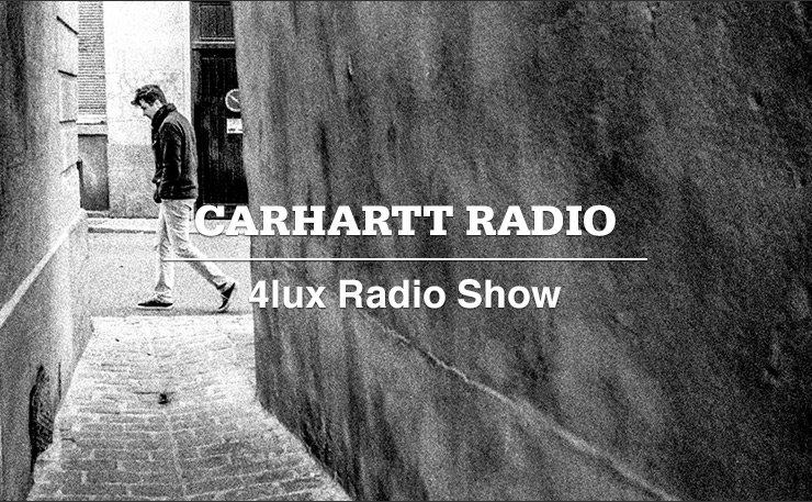 CARHARTT RADIO - 4lux Radio Show