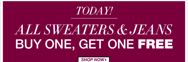 Buy 1, Get 1 FREE All Sweates & Jeans!