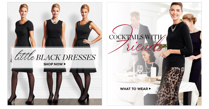 Little Black Dress. Shop now. Cocktails with Friends. What to Wear.