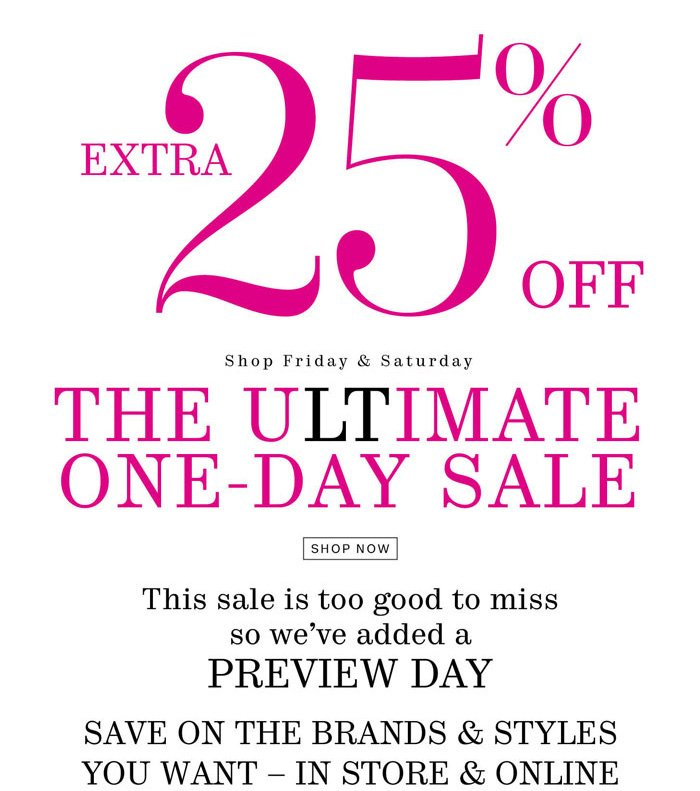 Extra 25% off. Shop Friday & Saturday. The Ultimate One-Day Sale. Shop Now.