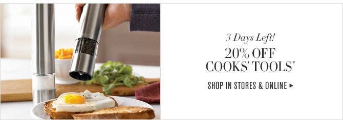 3 Days Only! - 20% OFF COOKS' TOOLS* - SHOP IN STORES & ONLINE