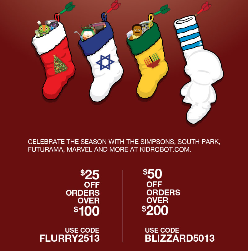 Celebrate the season with the Simpsons, South Park, Futurama, Marvel and more at kidrobot.com