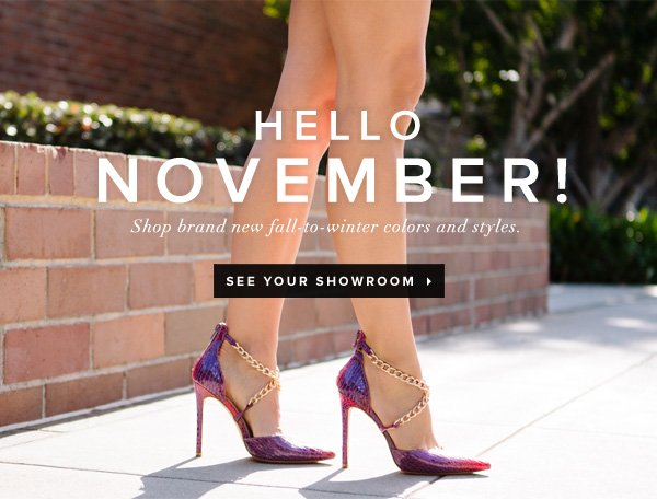 Hello November! Shop brand new fall-to-winter colors and styles - - See Your Showroom