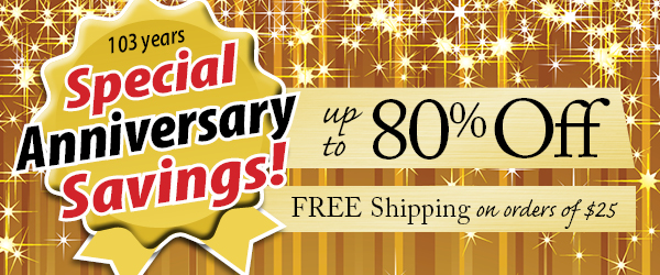 Special Anniversary Savings - up to 80% off and Free Shipping on orders of $40!