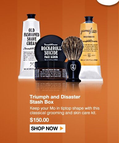 Triumph and Disaster Stash Box Keep your Mo in tiptop shape with this classical grooming and skin care kit.  $150.00 Shop Now>>