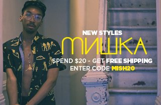 Click for bangin' Mishka gear!