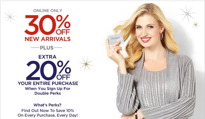 30% off new arrivals + Extra 20% with Double Perks Card!