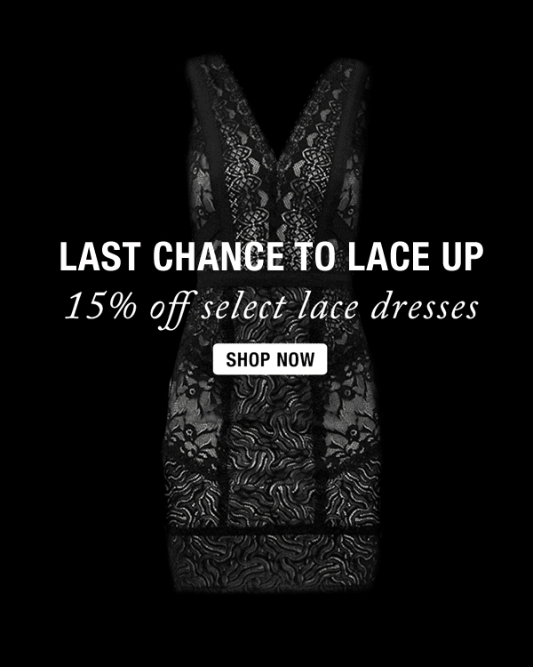 15% Off lace select styles