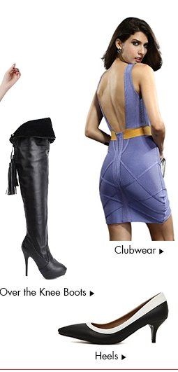 Clubwear, boots and heels