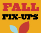 Fall Fix-Ups