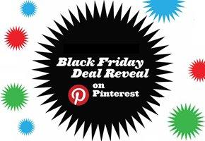 Black Friday Deal Reveal on Pinterest