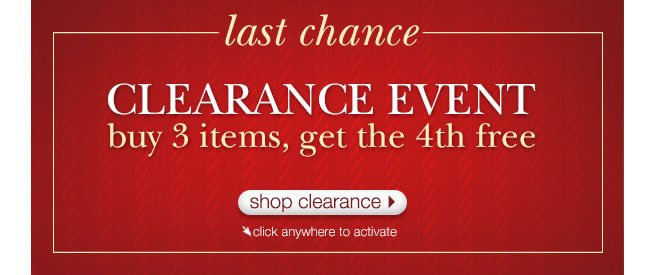 LAST CHANCE: CLearance Event. Buy 3 Items, Get The 4th FREE.