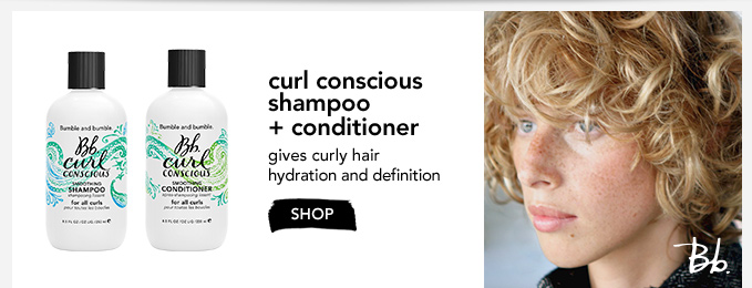 curl conscious shampoo + conditioner     gives curly hair hydration and definition     »SHOP