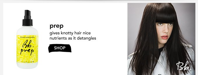 prep gives knotty hair nice nutrients as it detangles »SHOP