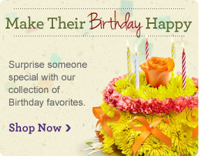 Fulfill Birthday Wishes  Make their day truly original with our collection of Birthday favorites. Stop Now
