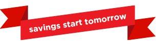 savings start tomorrow