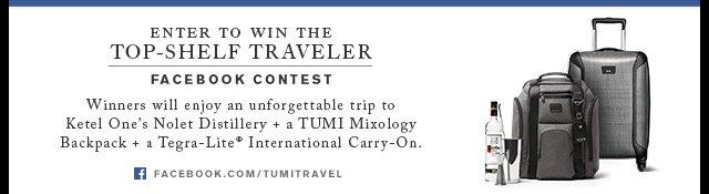 TUMI + Ketel One® Vodka - Enter to win the Top-Shelf Traveler Facebook Contest