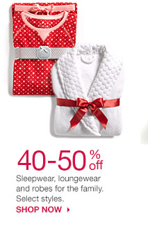 40-50% off Sleepwear, loungewear and robes for the family. Select styles. Shop now.