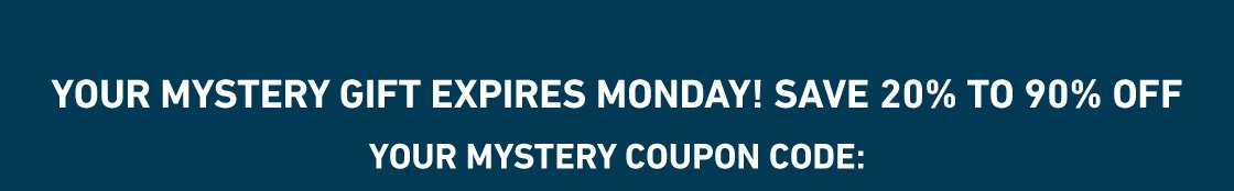 Your Mysterty Gift Ends Monday! Up To 90% Off!