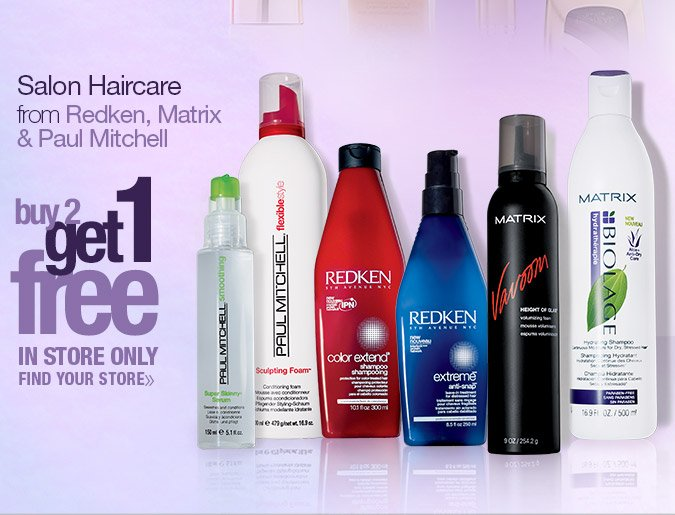 Salon Haircare from Redken, Matrix & Paul Mitchell. Buy 2 get 1 free. In store only. Find a Store.