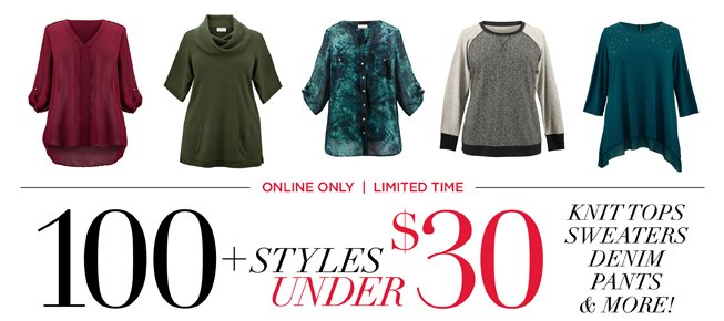 100 Styles Under $30! Online Only For a Limited Time!