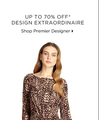 Up To 70% Off* Design Extraordinaire