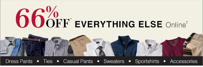 66% Off* Everything Else Online†