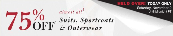 75% Off* Suits, Sportcoats & Outerwear - Today Only!