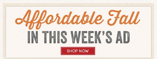 Affordable Fall in this Week's Ad - Shop Now