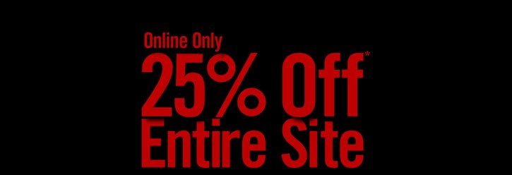ONLINE ONY - 25% OFF* ENTIRE SITE - SHOP NOW