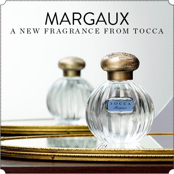 MARGAUX - A NEW FRAGRANCE FROM TOCCA