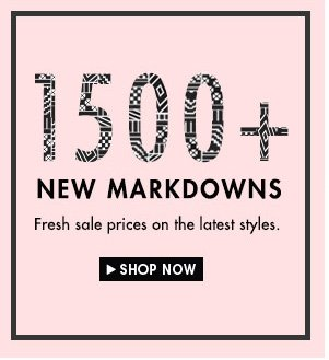 1500+ new markdowns