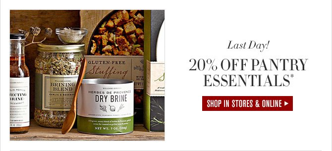 Last Day! - 20% OFF PANTRY ESSENTIALS* - SHOP IN STORES & ONLINE