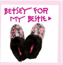 Betsey for my Bestie