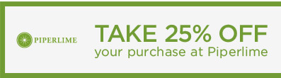 PIPERLIME   TAKE 25% OFF your purchase at Piperlime