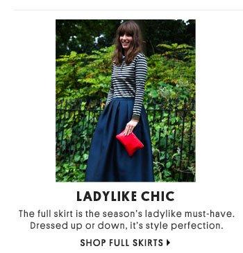 LADYLIKE CHIC - SHOP FULL SKIRTS