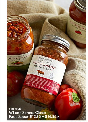 EXCLUSIVE - Williams-Sonoma Classic Pasta Sauce, $12.95 - $16.95