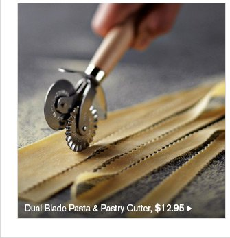 Dual Blade Pasta & Pastry Cutter, $12.95