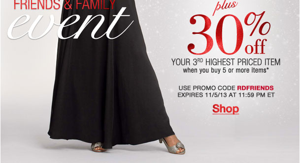 Friends and Family event! 30% off 1st, 2nd, and 3rd highest items with 5 items! Use RDFRIENDS