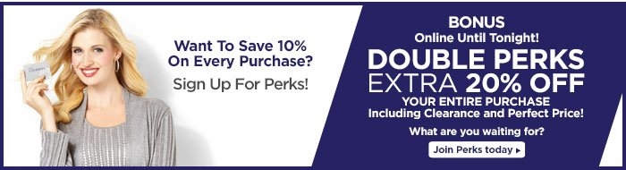 Bonus! Extra 20% off your purchase with Double Perks