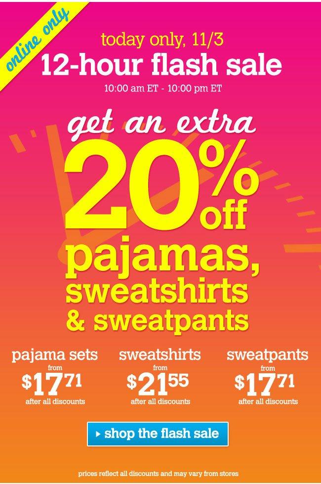 Extra 20% off pjs, sweatshirts & sweatpants