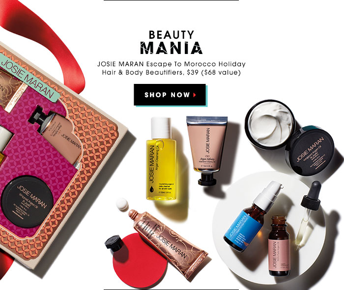 BEAUTY MANIA. JOSIE MARAN Escape To Morocco Holiday Hair & Body Beautifiers, $39 ($68 value). SHOP NOW